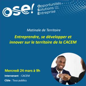 Temps fort : Entreprendre, se développer et innover sur le territoire de la CACEM.  - 24/03 9h (En ligne)