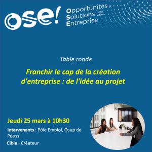 Table Ronde : Franchir le cap de la création d'entreprise, de l'idée au projet - 25/03 10h30 (En ligne)
