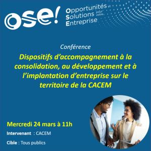 Dispositifs d'accompagnement à la consolidation, au développement et à l'implantation d'entreprise sur le territoire de la CACEM - 24/03 11h (Présentiel)
