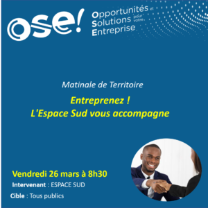 Entreprenez ! L'Espace Sud vous accompagne - 26/03 8h30 (Présentiel)