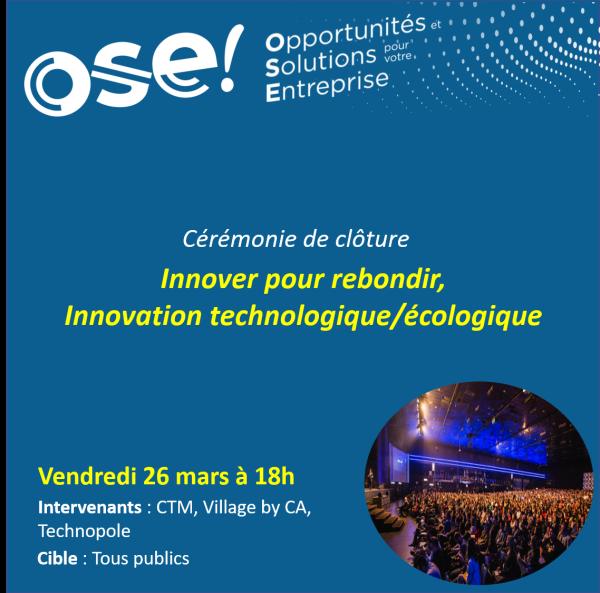 Cérémonie de clôture / Innover pour rebondir, Innovation techno/écologique - 26/03 18h (Présentiel)